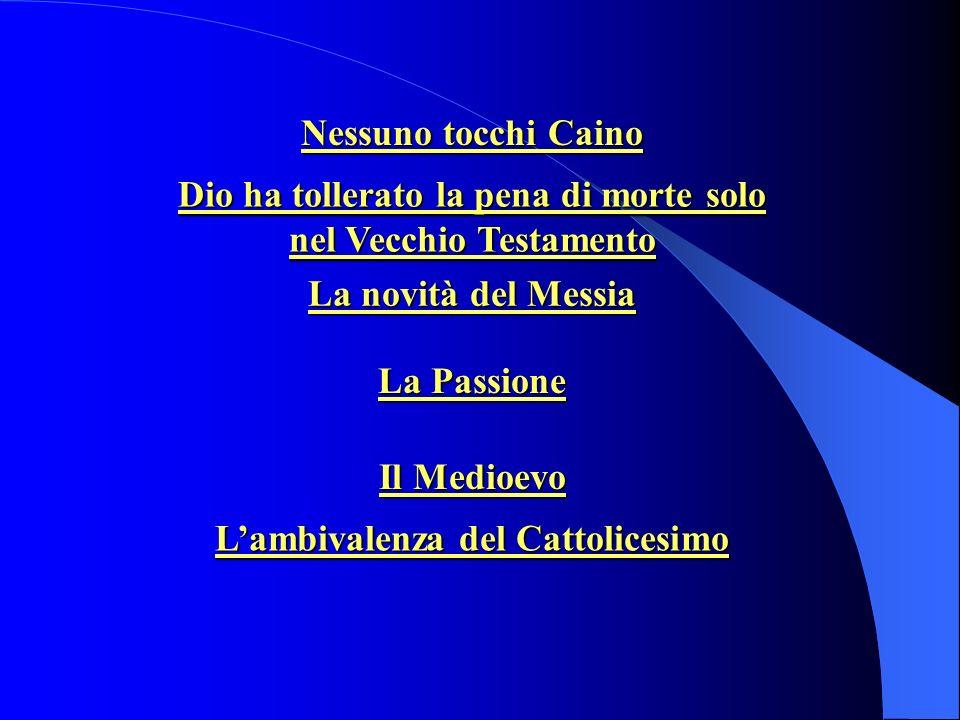Dio ha tollerato la pena di morte solo nel Vecchio Testamento