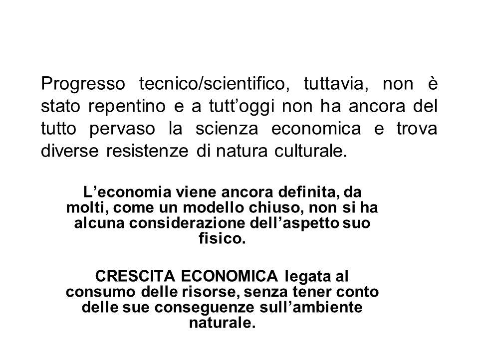 Progresso tecnico/scientifico, tuttavia, non è stato repentino e a tutt'oggi non ha ancora del tutto pervaso la scienza economica e trova diverse resistenze di natura culturale.
