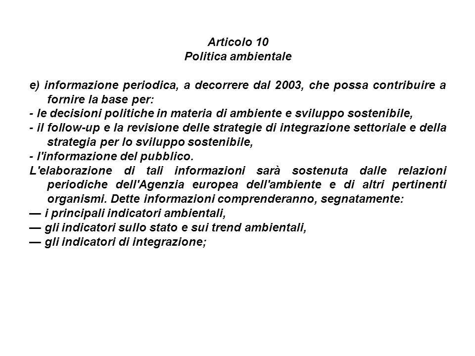 Articolo 10 Politica ambientale. e) informazione periodica, a decorrere dal 2003, che possa contribuire a fornire la base per: