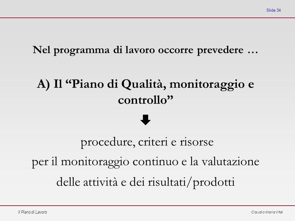  A) Il Piano di Qualità, monitoraggio e controllo