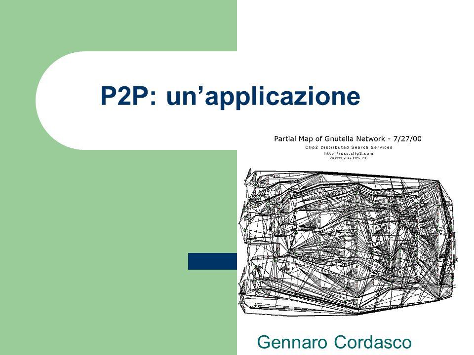 P2P: un'applicazione Gennaro Cordasco