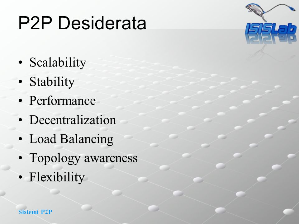 P2P Desiderata Scalability Stability Performance Decentralization