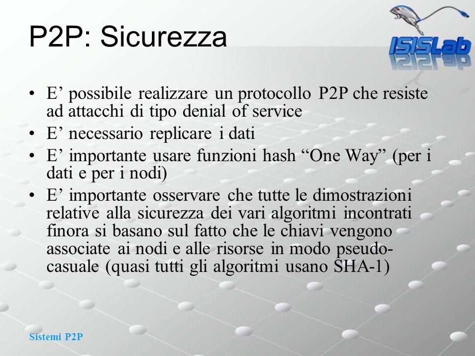 P2P: Sicurezza E' possibile realizzare un protocollo P2P che resiste ad attacchi di tipo denial of service.