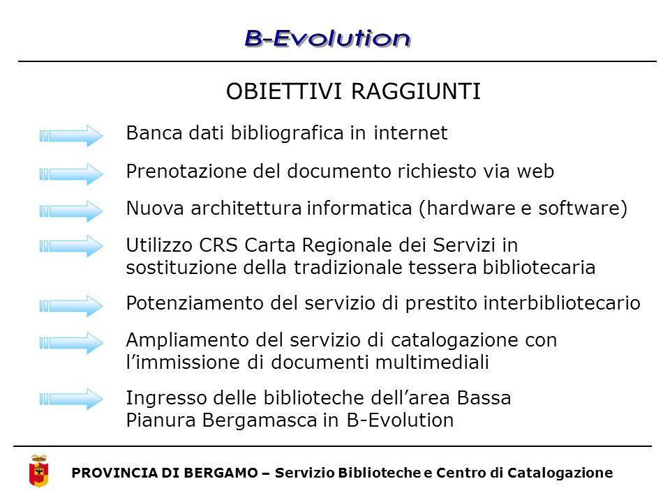 B-Evolution OBIETTIVI RAGGIUNTI Banca dati bibliografica in internet