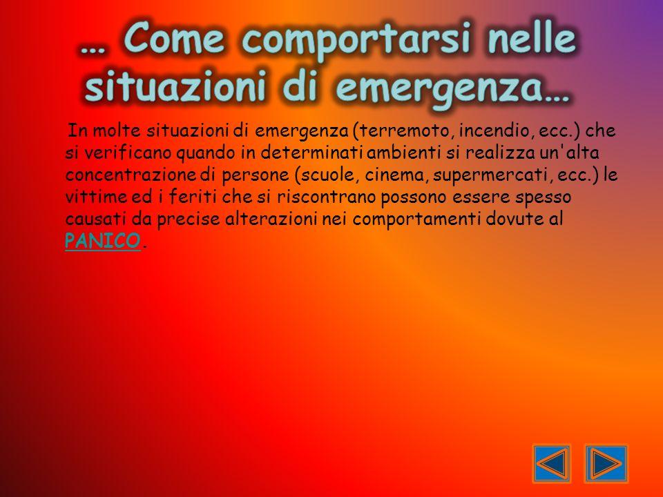 … Come comportarsi nelle situazioni di emergenza…
