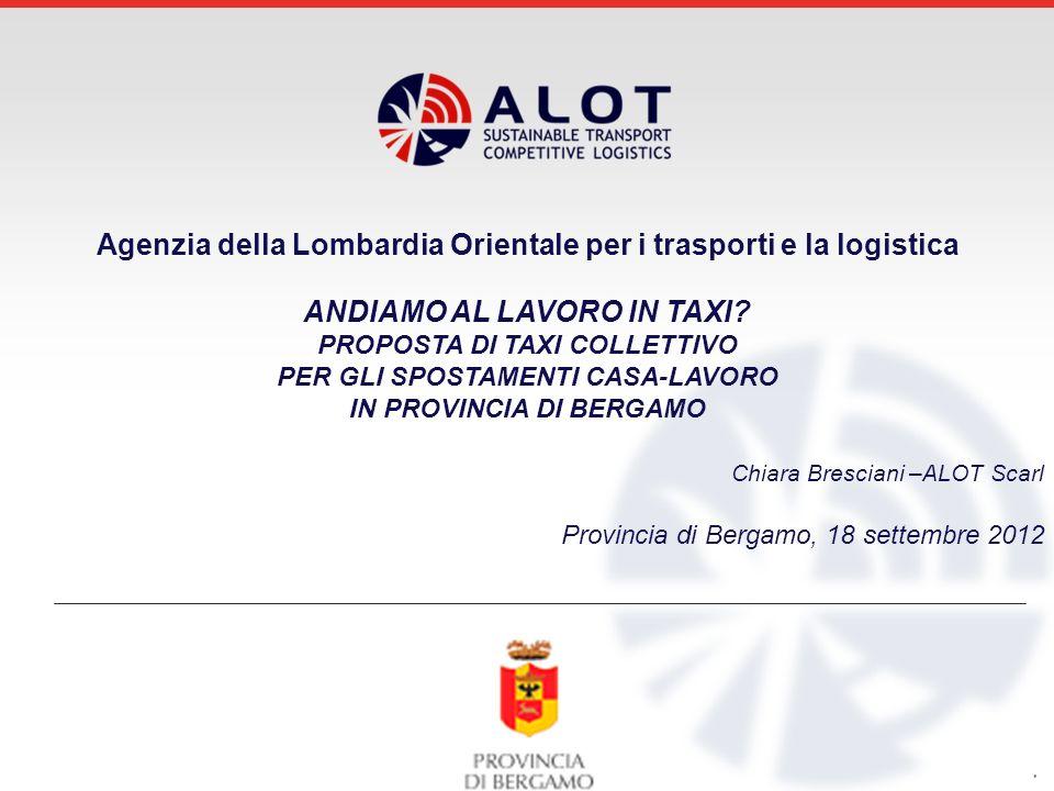 Agenzia della Lombardia Orientale per i trasporti e la logistica ANDIAMO AL LAVORO IN TAXI