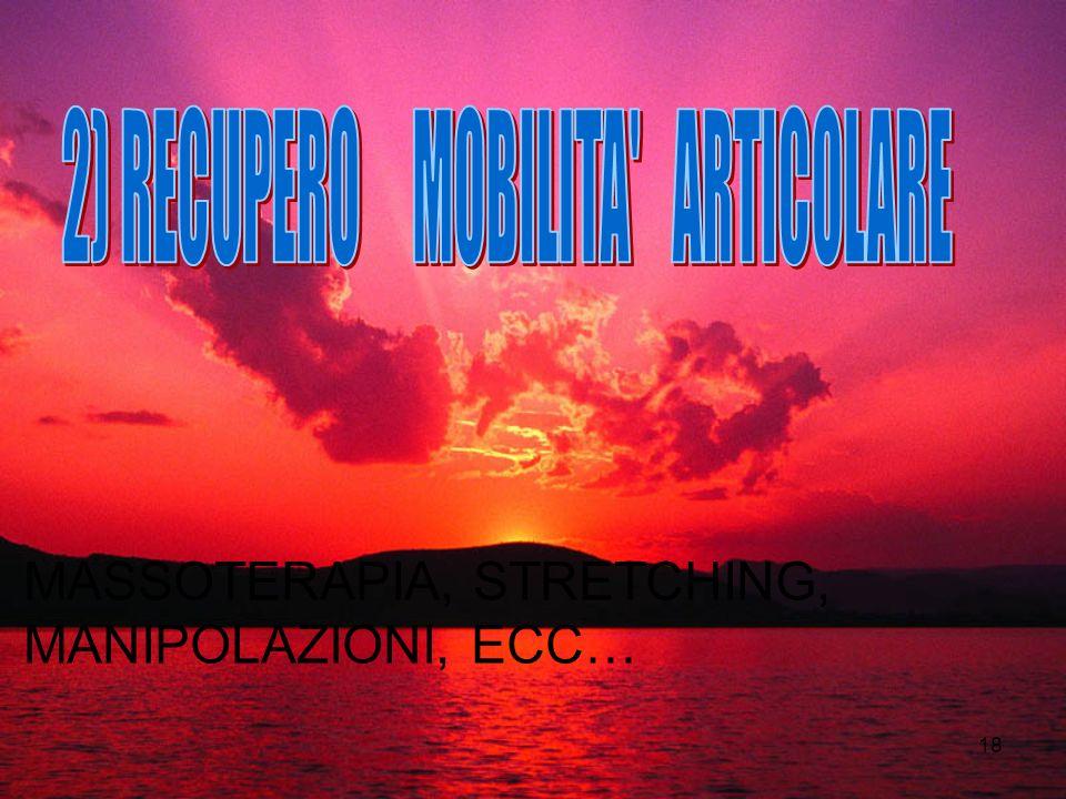 2) RECUPERO MOBILITA ARTICOLARE