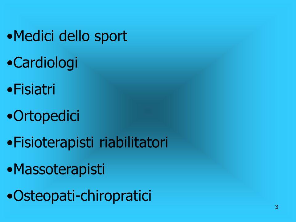 Medici dello sport Cardiologi. Fisiatri. Ortopedici. Fisioterapisti riabilitatori. Massoterapisti.