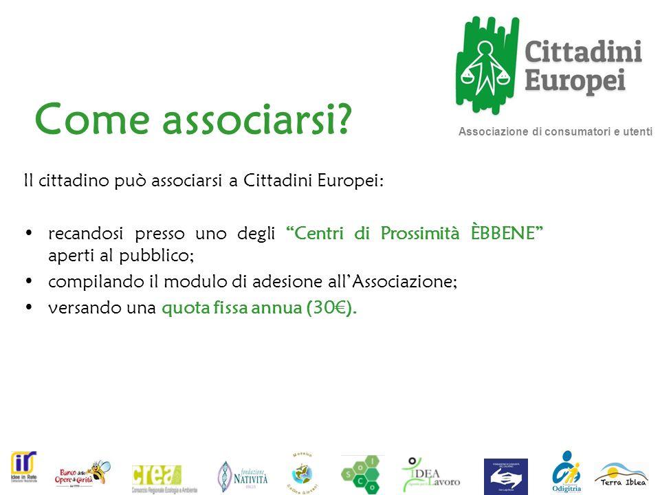 Come associarsi Il cittadino può associarsi a Cittadini Europei: