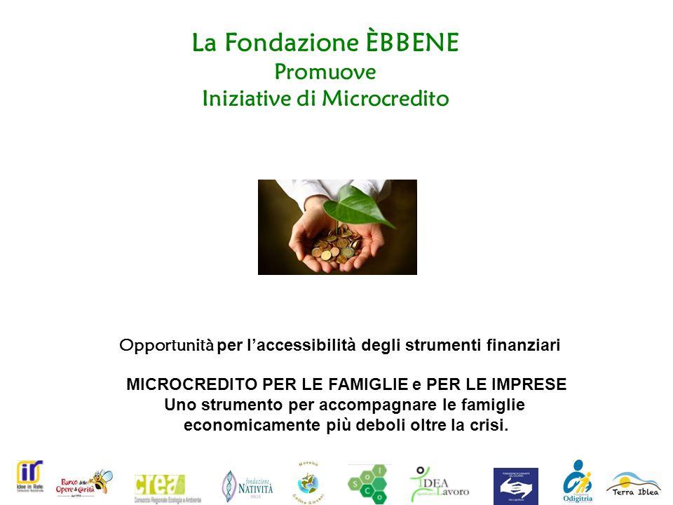 La Fondazione ÈBBENE Promuove Iniziative di Microcredito