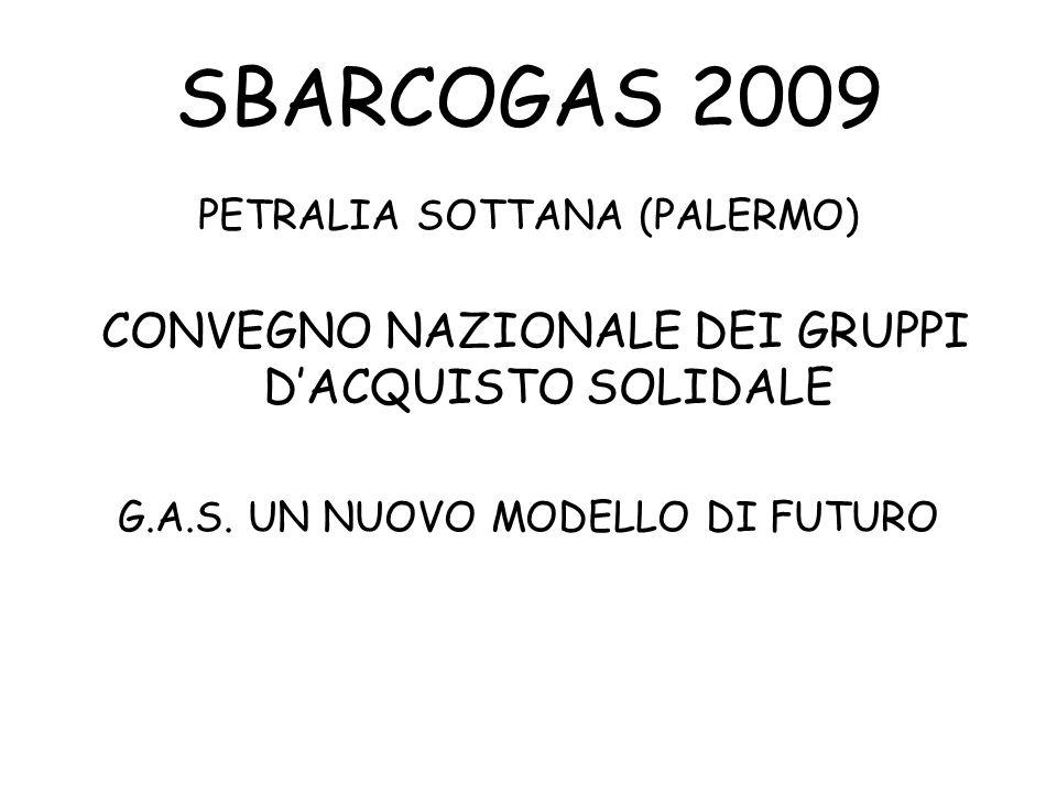 SBARCOGAS 2009 CONVEGNO NAZIONALE DEI GRUPPI D'ACQUISTO SOLIDALE