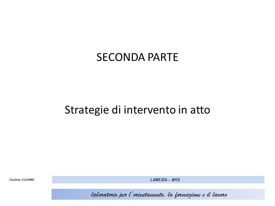 SECONDA PARTE Strategie di intervento in atto