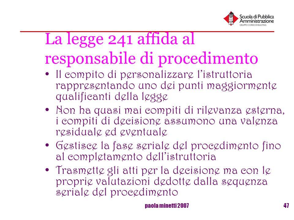 La legge 241 affida al responsabile di procedimento