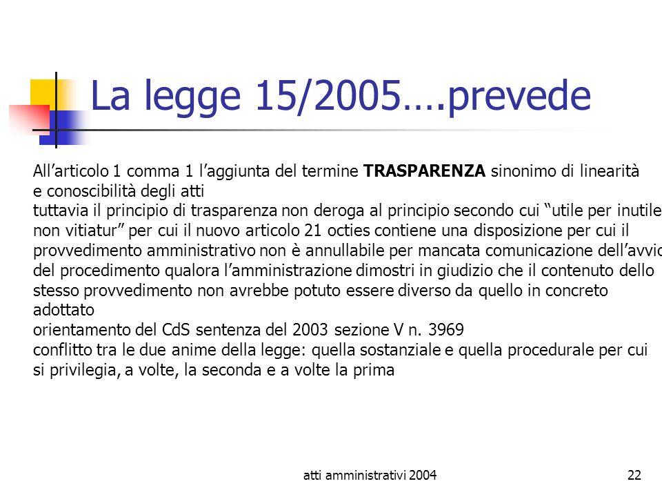 La legge 15/2005….prevede All'articolo 1 comma 1 l'aggiunta del termine TRASPARENZA sinonimo di linearità.