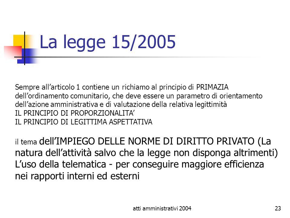 La legge 15/2005 Sempre all'articolo 1 contiene un richiamo al principio di PRIMAZIA.