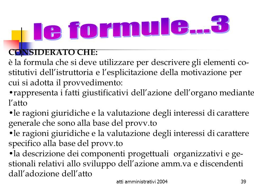 le formule...3 CONSIDERATO CHE: