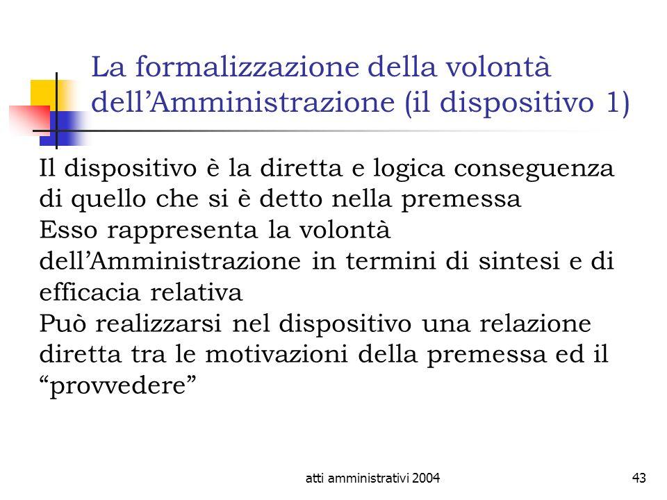 La formalizzazione della volontà dell'Amministrazione (il dispositivo 1)