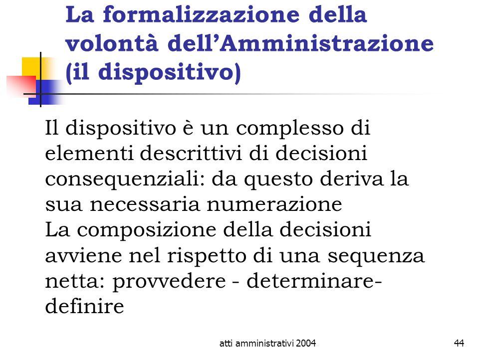 La formalizzazione della volontà dell'Amministrazione (il dispositivo)