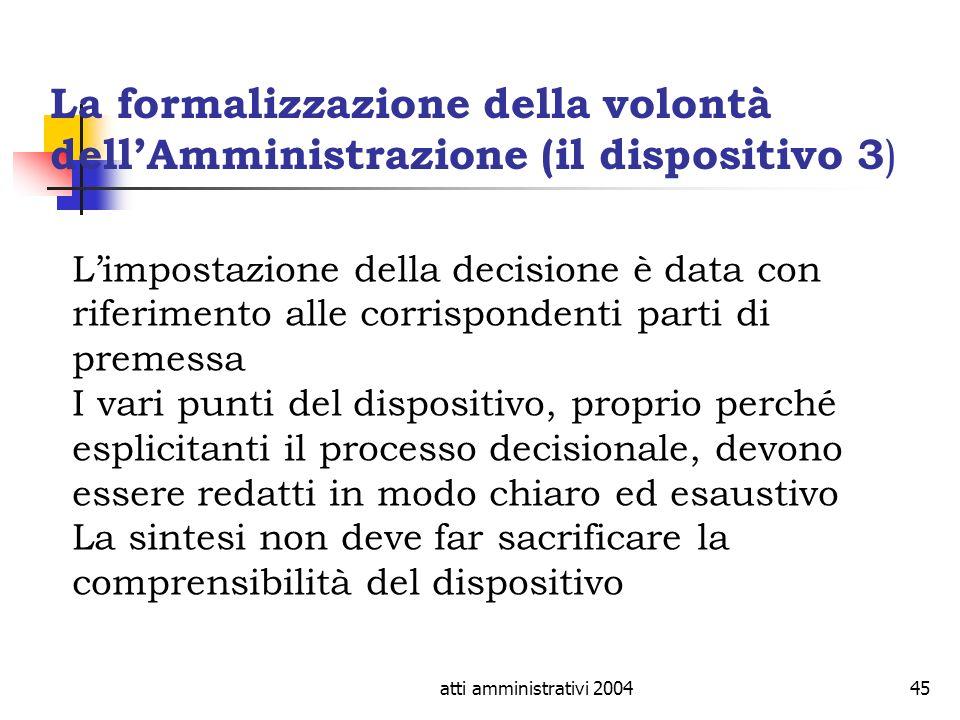 La formalizzazione della volontà dell'Amministrazione (il dispositivo 3)