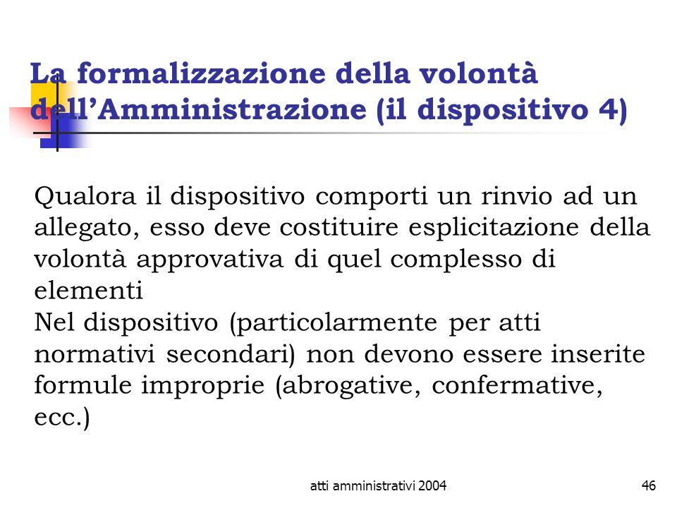 La formalizzazione della volontà dell'Amministrazione (il dispositivo 4)