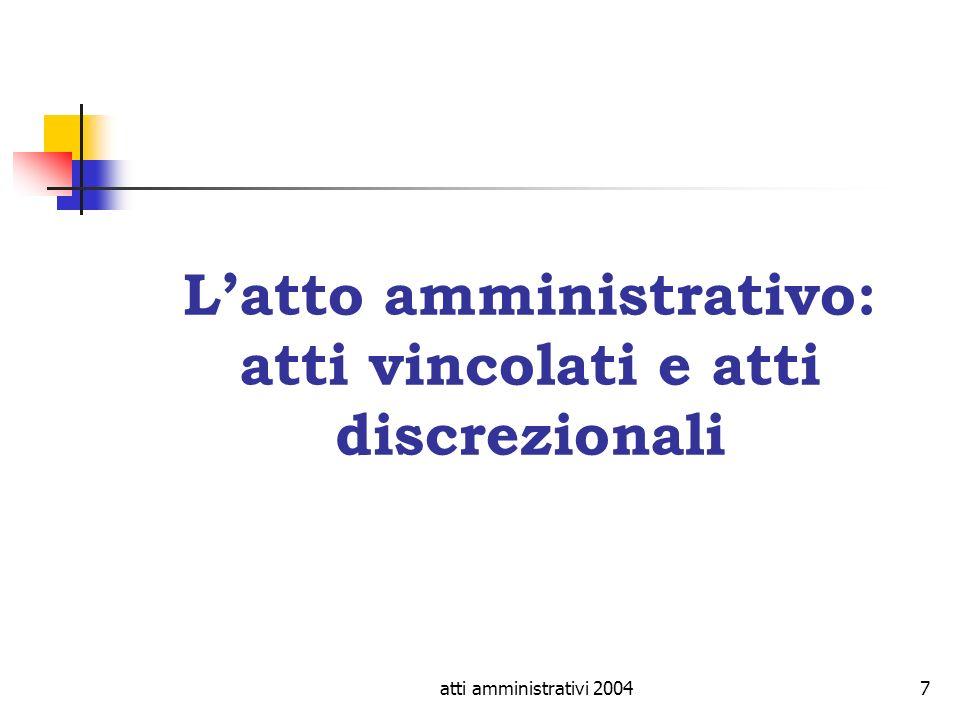 L'atto amministrativo: atti vincolati e atti discrezionali