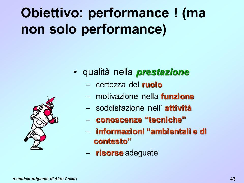 Obiettivo: performance ! (ma non solo performance)