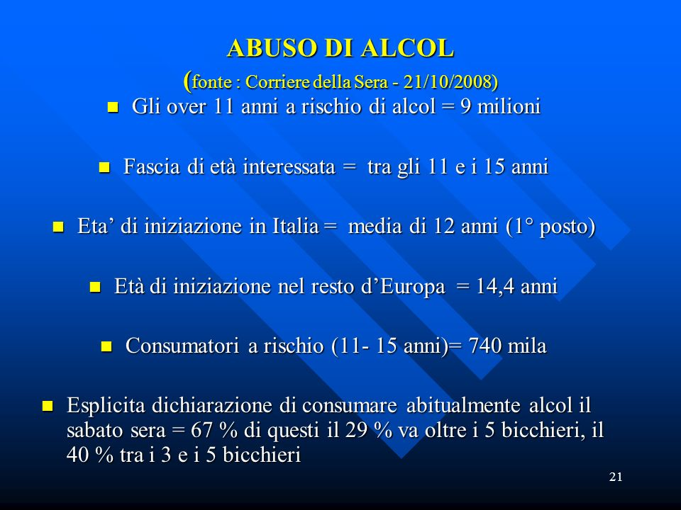 ABUSO DI ALCOL (fonte : Corriere della Sera - 21/10/2008)
