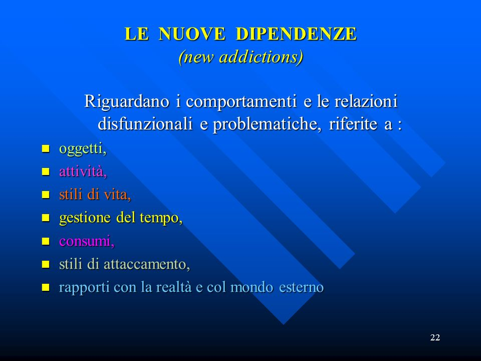 LE NUOVE DIPENDENZE (new addictions)