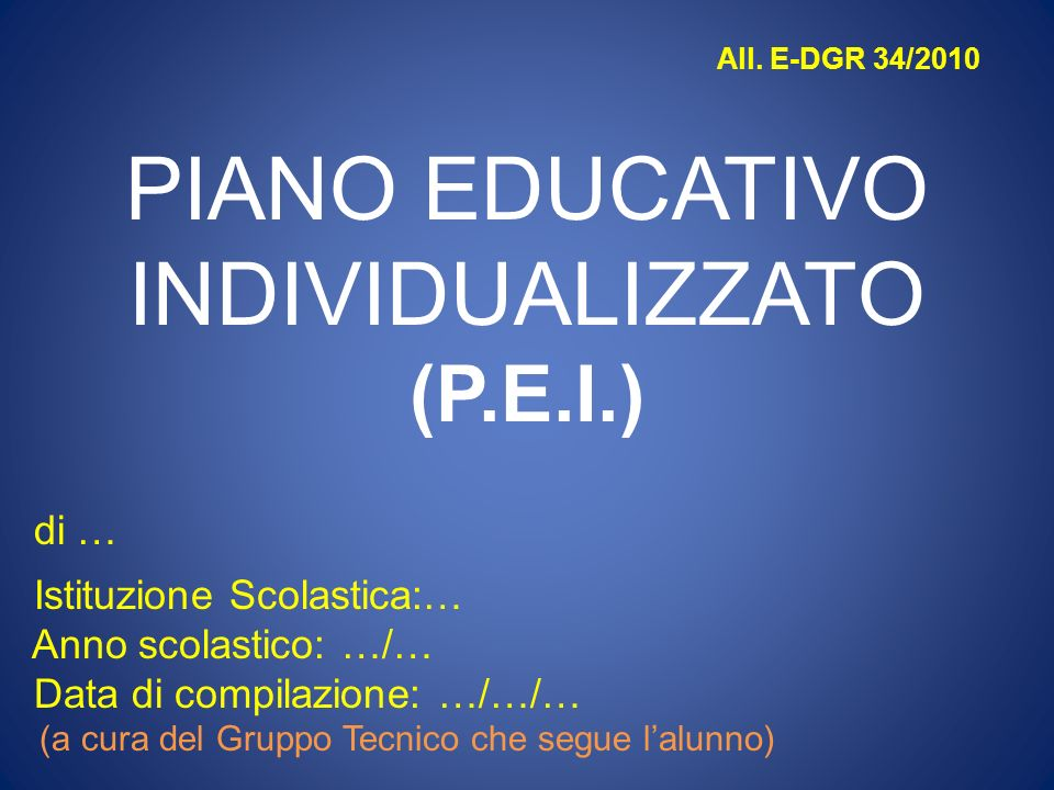 PIANO EDUCATIVO INDIVIDUALIZZATO (P.E.I.) di …