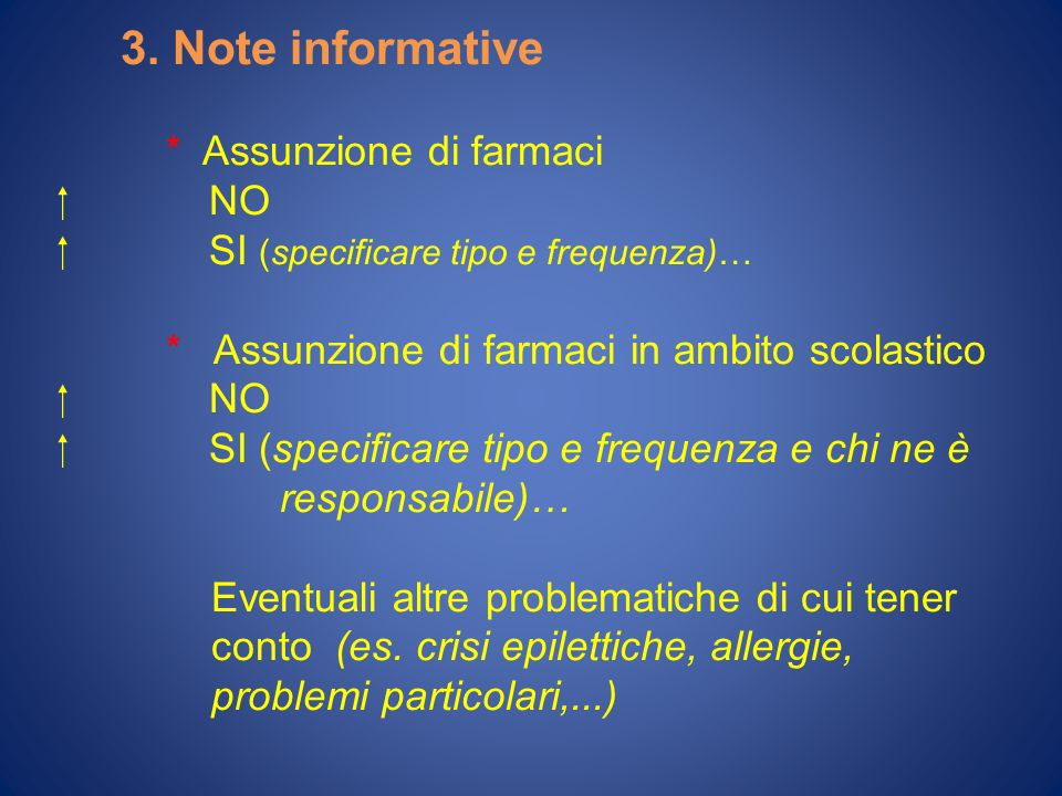 3. Note informative * Assunzione di farmaci.  NO.  SI (specificare tipo e frequenza)…