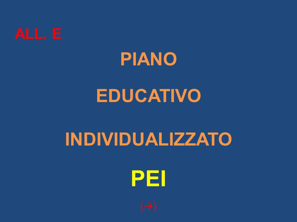 ALL. E PIANO EDUCATIVO INDIVIDUALIZZATO PEI ()