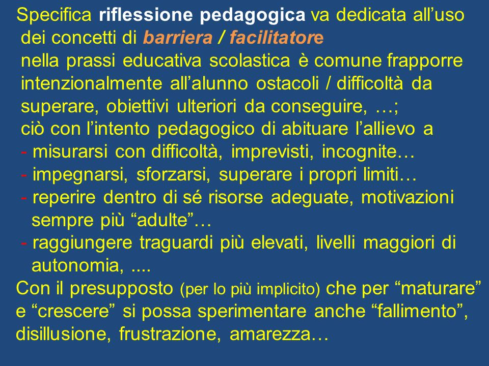 Specifica riflessione pedagogica va dedicata all'uso