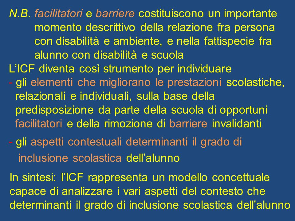 N.B. facilitatori e barriere costituiscono un importante