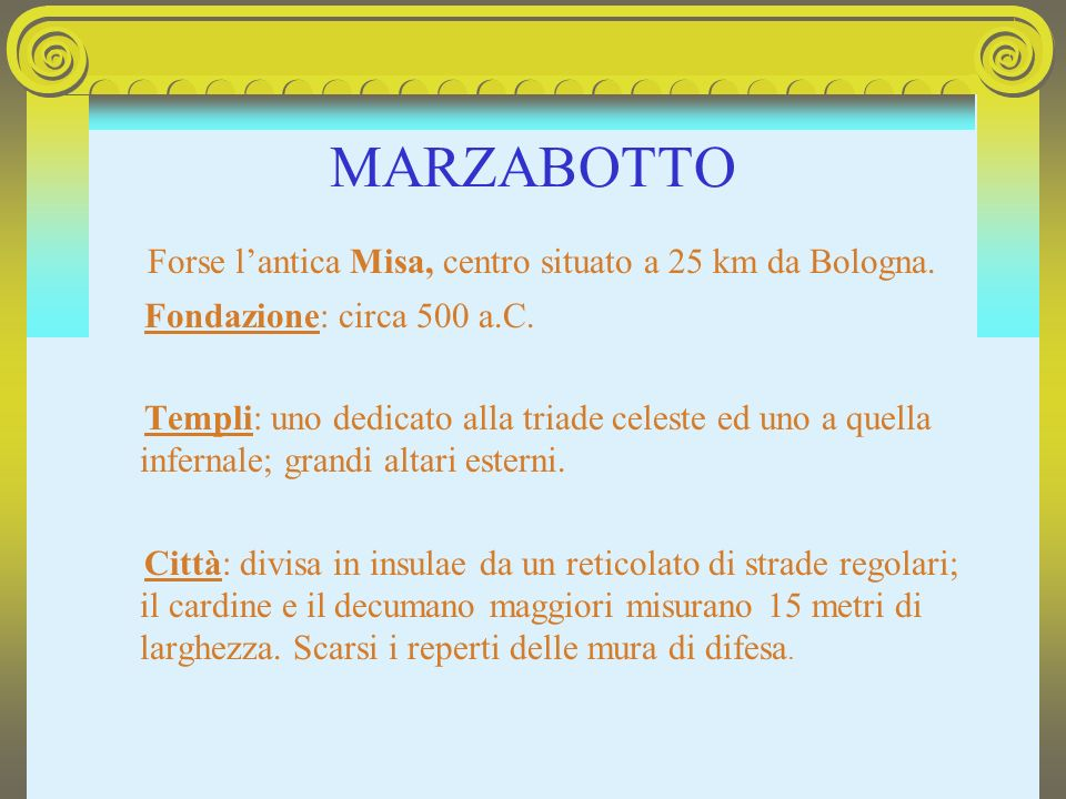 MARZABOTTO Forse l'antica Misa, centro situato a 25 km da Bologna.