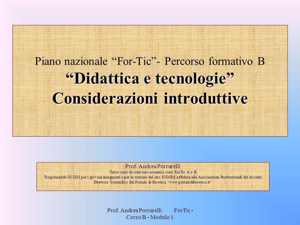 Piano nazionale For-Tic - Percorso formativo B Didattica e tecnologie Considerazioni introduttive