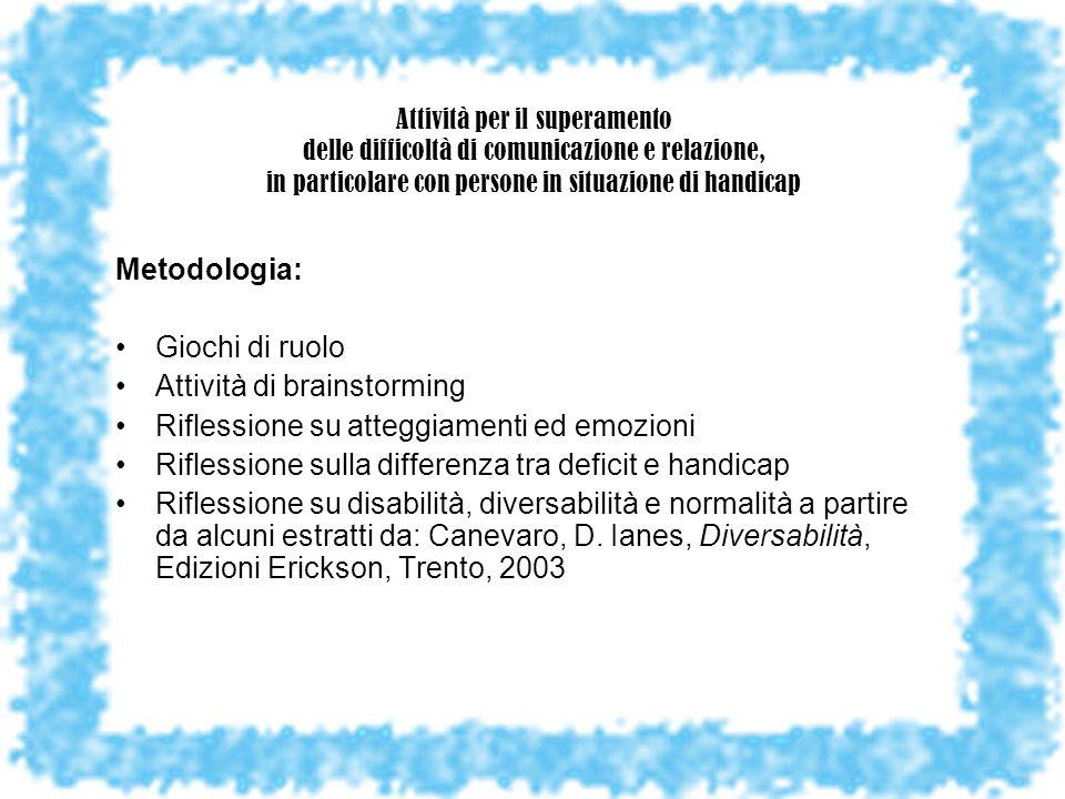 Attività per il superamento delle difficoltà di comunicazione e relazione, in particolare con persone in situazione di handicap