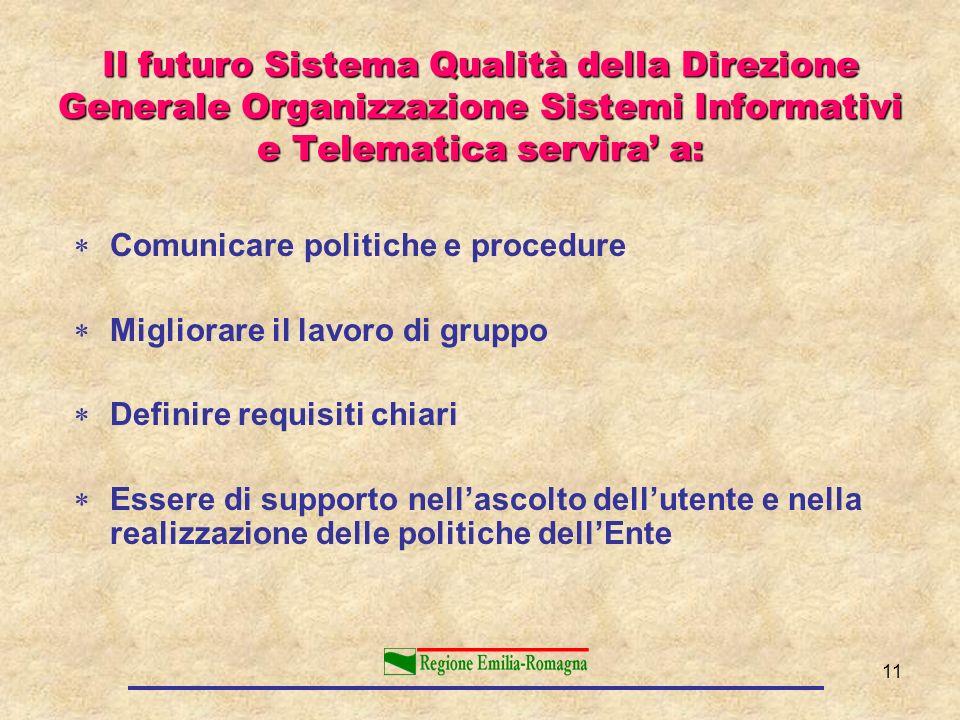 Il futuro Sistema Qualità della Direzione Generale Organizzazione Sistemi Informativi e Telematica servira' a: