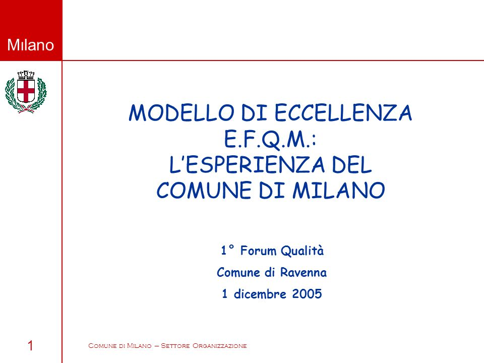 MODELLO DI ECCELLENZA E.F.Q.M.: L'ESPERIENZA DEL COMUNE DI MILANO