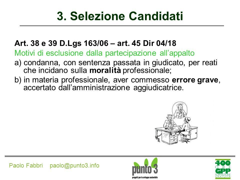 3. Selezione Candidati Art. 38 e 39 D.Lgs 163/06 – art. 45 Dir 04/18