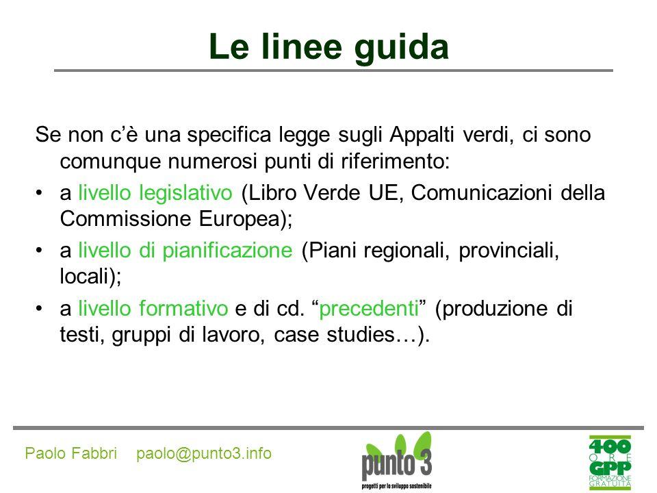 Le linee guida Se non c'è una specifica legge sugli Appalti verdi, ci sono comunque numerosi punti di riferimento: