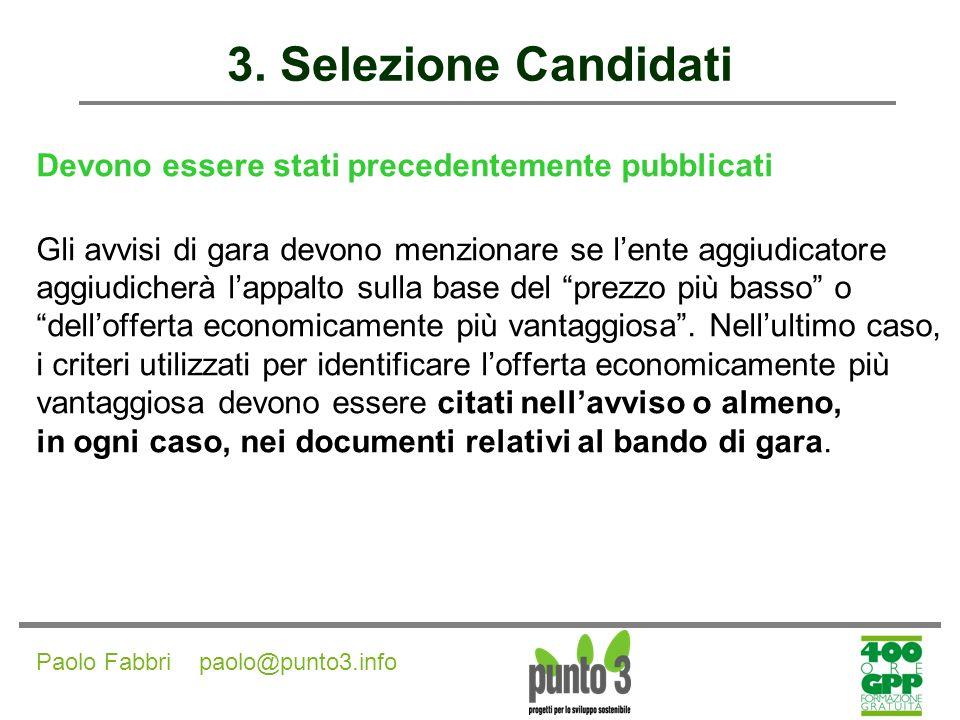 3. Selezione Candidati Devono essere stati precedentemente pubblicati