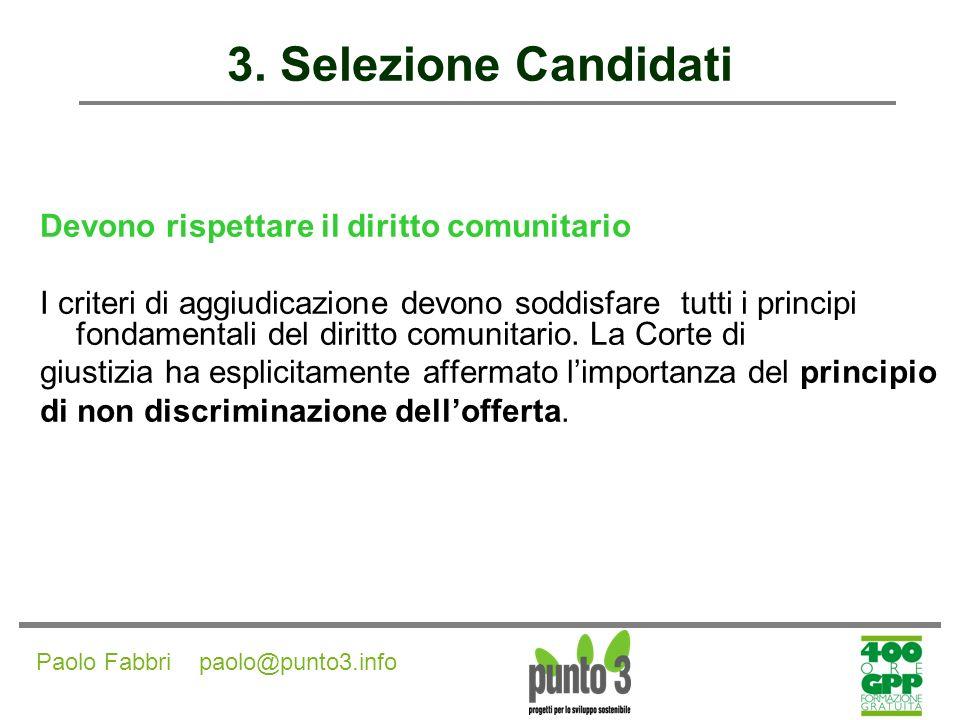 3. Selezione Candidati Devono rispettare il diritto comunitario