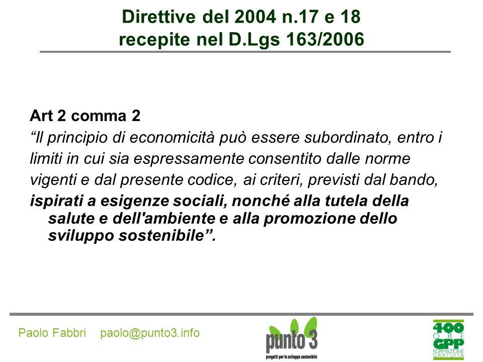 Direttive del 2004 n.17 e 18 recepite nel D.Lgs 163/2006