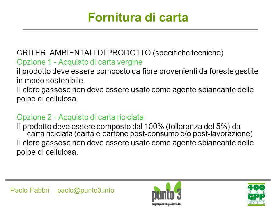 Fornitura di carta CRITERI AMBIENTALI DI PRODOTTO (specifiche tecniche) Opzione 1 - Acquisto di carta vergine.