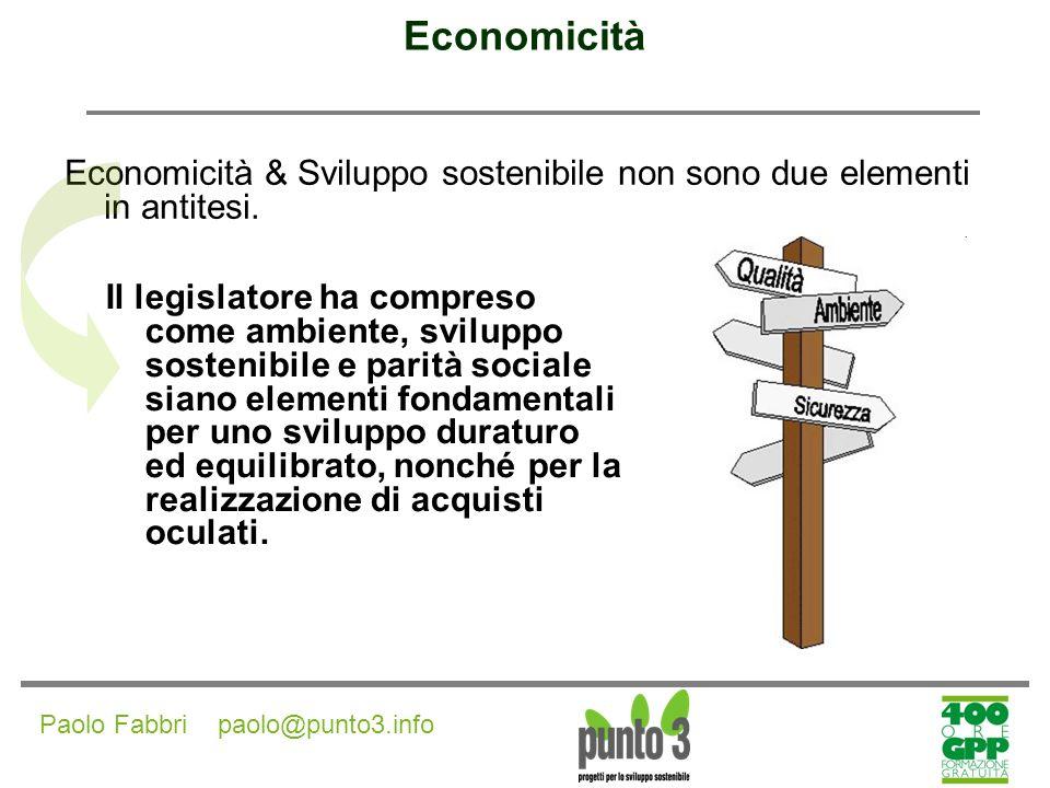 Economicità Economicità & Sviluppo sostenibile non sono due elementi in antitesi.