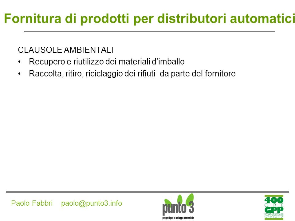 Fornitura di prodotti per distributori automatici