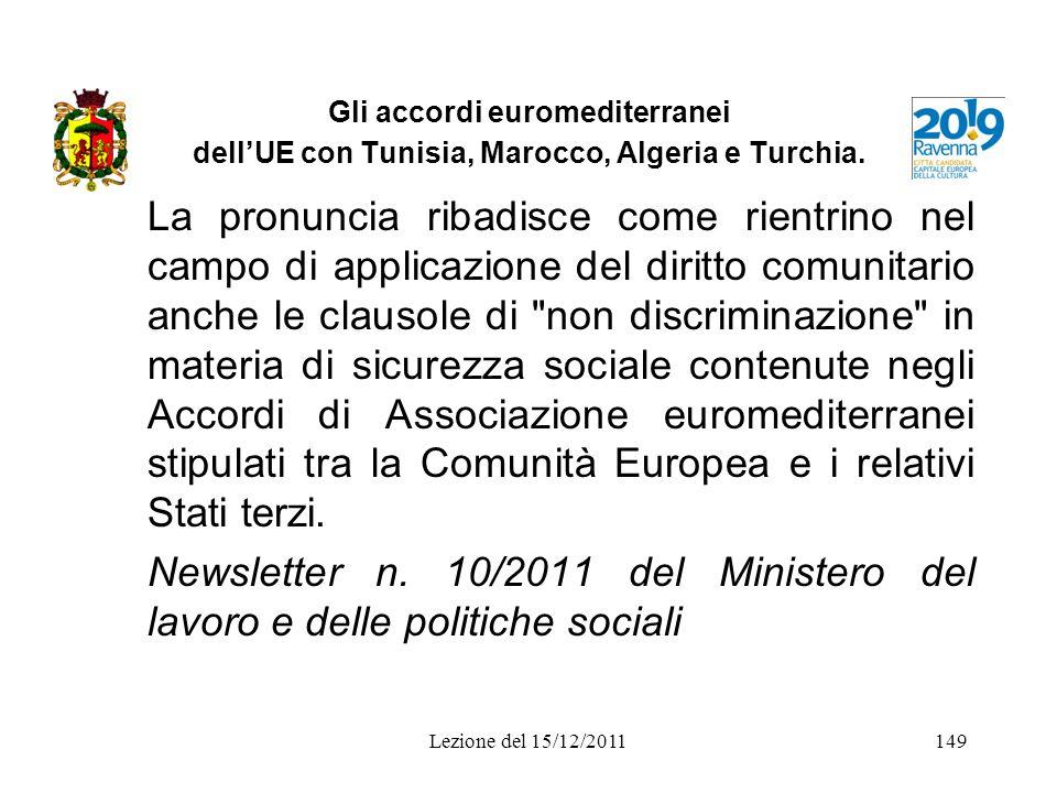 Gli accordi euromediterranei dell'UE con Tunisia, Marocco, Algeria e Turchia.