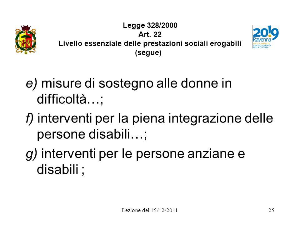 e) misure di sostegno alle donne in difficoltà…;