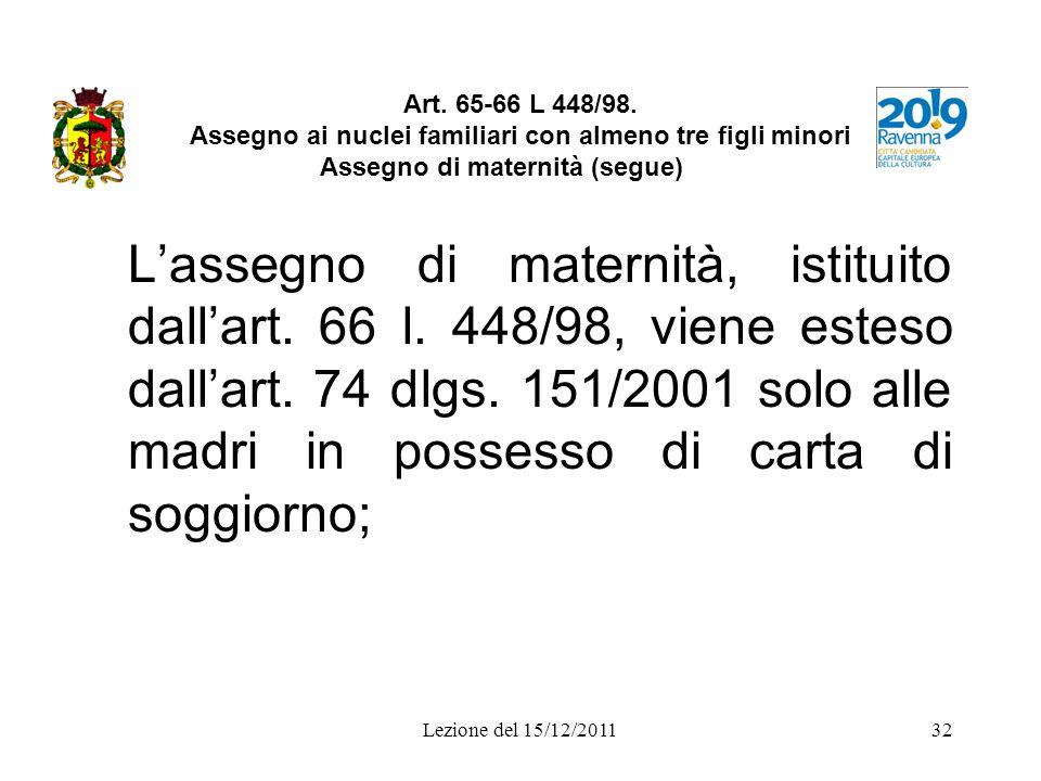 Art. 65-66 L 448/98. Assegno ai nuclei familiari con almeno tre figli minori Assegno di maternità (segue)