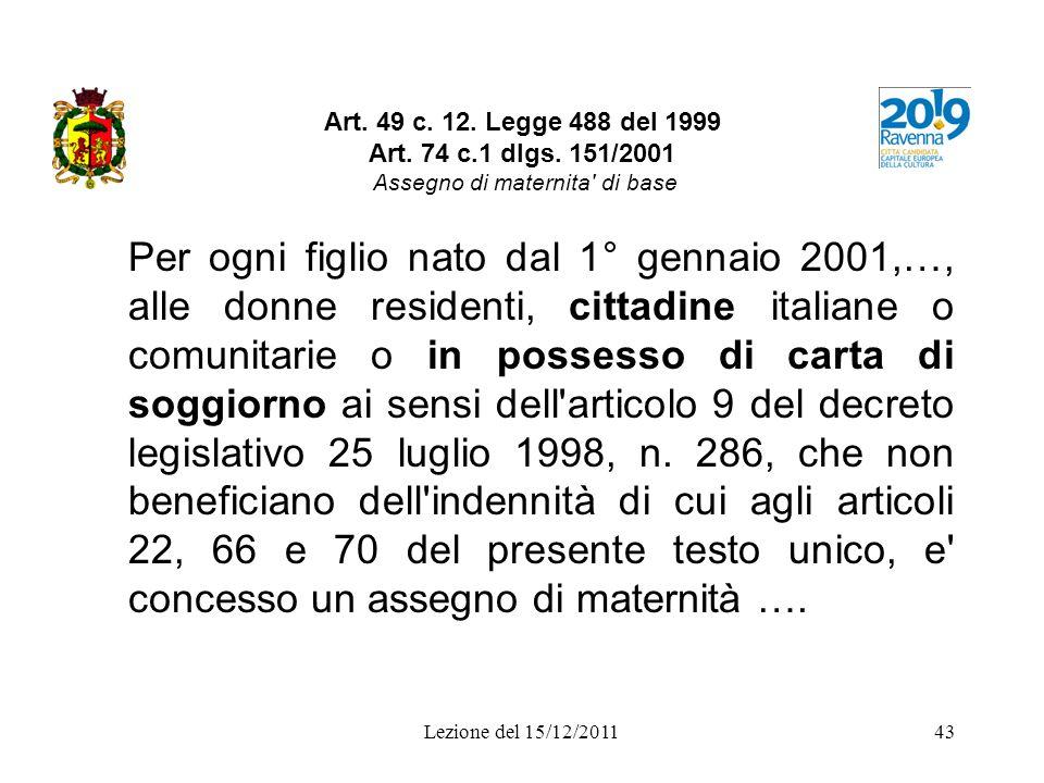 Art. 49 c. 12. Legge 488 del 1999 Art. 74 c. 1 dlgs